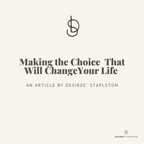 Making the Choice That Will Change Your Life